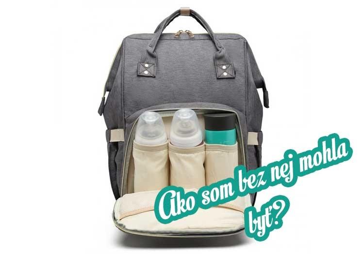 Praktická baby taška... Ako som bez nej mohla byť?